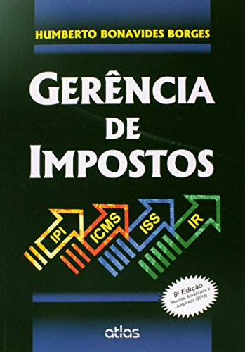 9788522493043: Gerência de Impostos. IPI, ICMS, ISS e IR (Em Portuguese do Brasil)