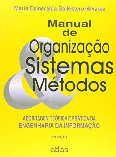 9788522493197: Manual de Organização, Sistemas e Métodos. Abordagem Teórica e Prática da Engenharia da Informação (Em Portuguese do Brasil)