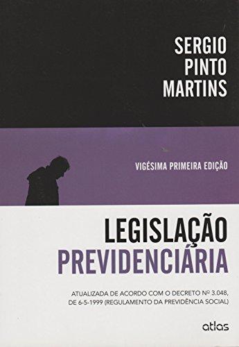 9788522493692: Legislacao Previdenciaria: Atualizada de Acordo Com o Decreto N 3.048, de 6-5-1999 Regulamento da Previdencia Social