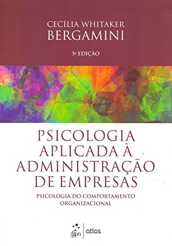 9788522498468: Psicologia Aplicada a Administracao de Empresas: Psicologia do Comportamento Organizacional