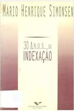 30 anos de indexacao (Portuguese Edition): Simonsen, Mario Henrique