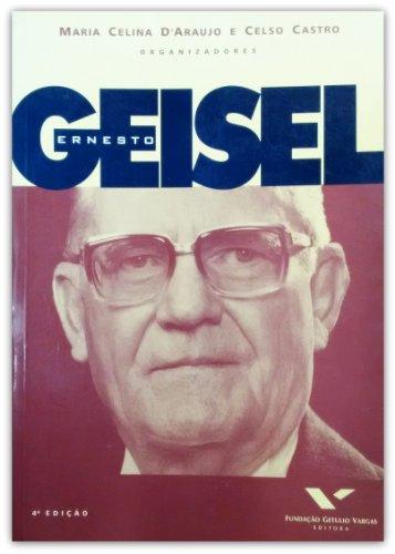 Ernesto Geisel (Portuguese Edition): Maria D'Araujo; Celso Castro