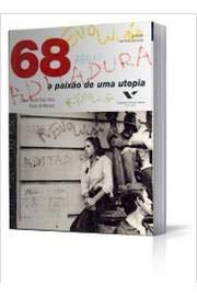 1968, a paixa?o de uma utopia (Portuguese Edition): Reis Filho, Daniel Aara?o