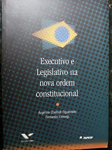 9788522502912: Executivo e legislativo na nova ordem constitucional (Portuguese Edition)
