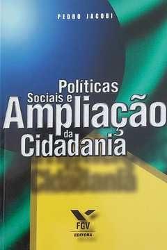 9788522503247: Politicas Sociais E Ampliacao Da Cidadania (Portuguese Edition) (Em Portuguese do Brasil)