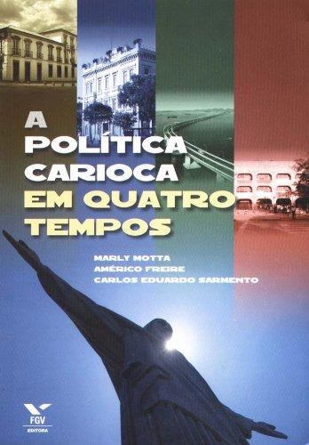 9788522504930: POLITICA CARIOCA EM QUATRO TEMPOS, A