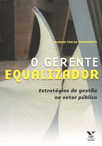 9788522505128: Gerente Equalizador: Estratégias de Gestão no Setor Público, O