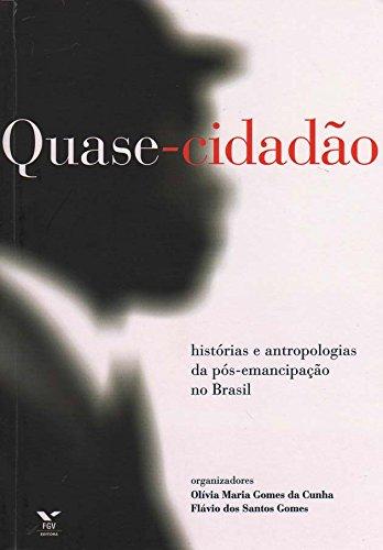 9788522505906: Quase-Cidadao: Historias E Antropologias Da Pos-Emancipacao No Brasil (Portuguese Edition)