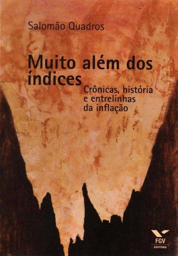 9788522506408: Muito Além dos Índices. Crônicas, História e Entrelinhas da Inflação (Em Portuguese do Brasil)