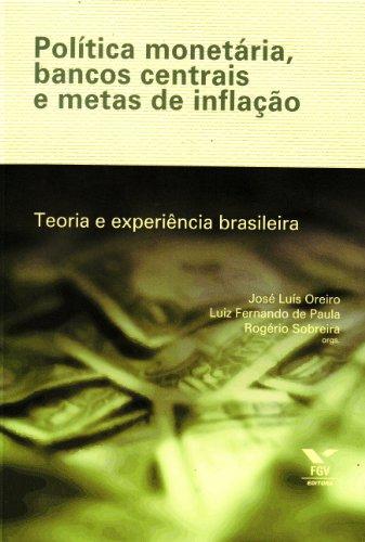 9788522507245: Política Monetária, Bancos Centrais e Metas de Inflação. Teoria e Experiência Brasileira (Em Portuguese do Brasil)