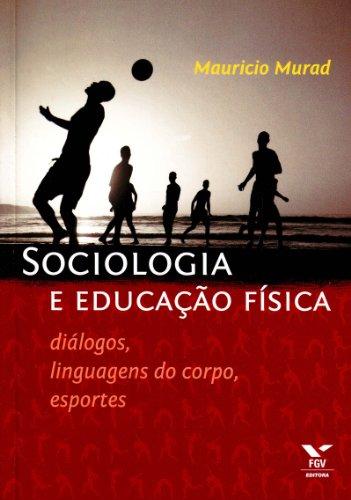 9788522507276: SOCIOLOGIA E EDUCACAO FISICA