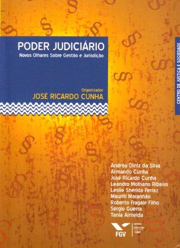 Poder judiciário : novos olhares sobre gestão e jurisdição. --