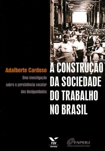 9788522508174: A Construcao Da Sociedade Do Trabalho No Brasil: Uma Investigacao Sobre a Persistencia Secular Das Desigualdades