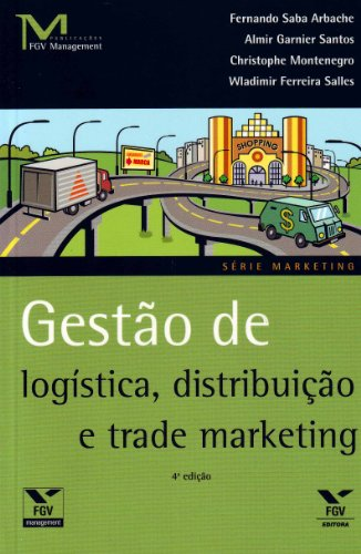 9788522508709: Gestao de Logistica, Distribuicao e Trade Marketing