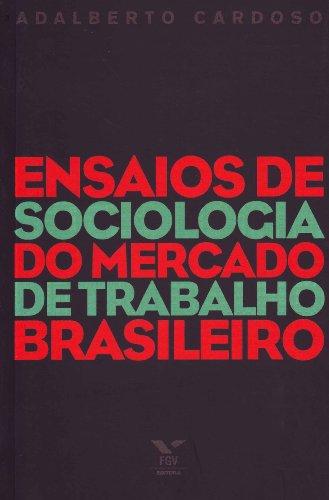 Ensaios de sociologia do mercado de trabalho: Cardoso, Adalberto Moreira