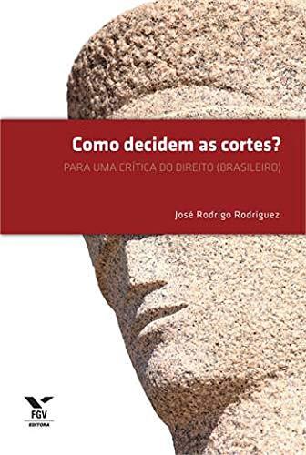 9788522514175: Como Decidem as Cortes? Para Uma Crítica do Direito (Brasileiro) (Em Portuguese do Brasil)