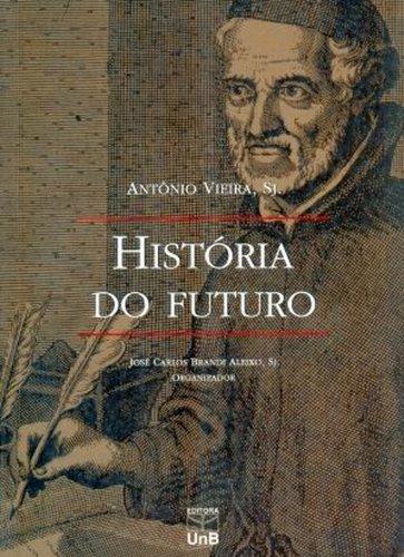 9788523008468: História Do Futuro (Em Portuguese do Brasil)