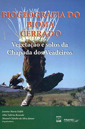 9788523008666: Biogeografia Do Bioma Cerrado: Vegetacao E Solos Da Chapada DOS Veadeiros (Portuguese Edition)