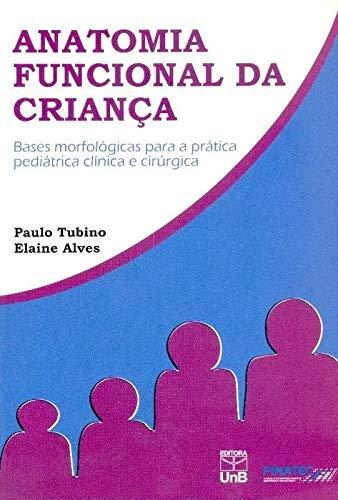 9788523010089: Anatomia Funcional da Criana - Bases Morfol—gicas Para a Pr‡tica Pediatrica Clinica