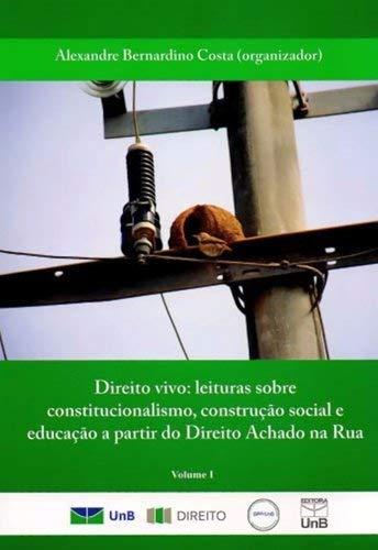 9788523010720: Direito Vivo: Leituras Sobre Constitucionalismo, Construcao Social e Educacao - Vol.1