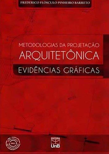 9788523010959: Metodologia da Projetaao Arquitetonica: Evidencias Graficas