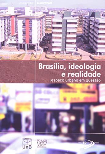 9788523012588: Brasilia, Ideologia e Realidade: Espaco Urbano em Questao