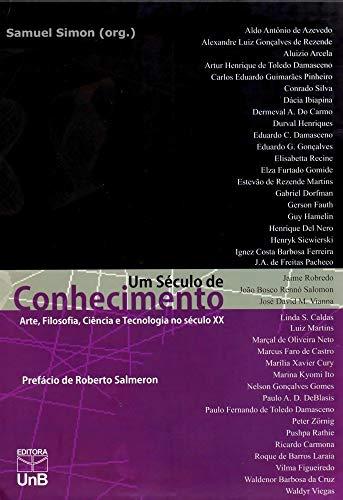 9788523012762: Seculo de Conhecimento: Arte, Filosofia, Ciencia e Tecnologia no Seculo XX, Um