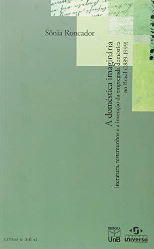 Doméstica Imaginária, A: Literatura, Testemunhos e a: Sônia Roncador