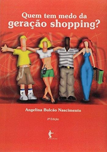 9788523203023: Quem Tem Medo da Geração Shopping?