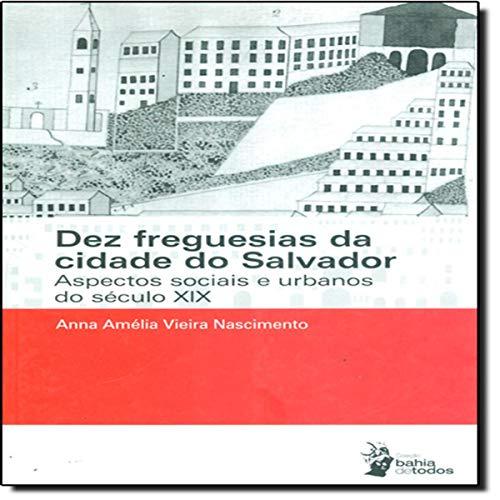 9788523204594: Dez Freguesias da Cidade de Salvador. Aspectos Sociais e Urbanos do Século XIX (Em Portuguese do Brasil)