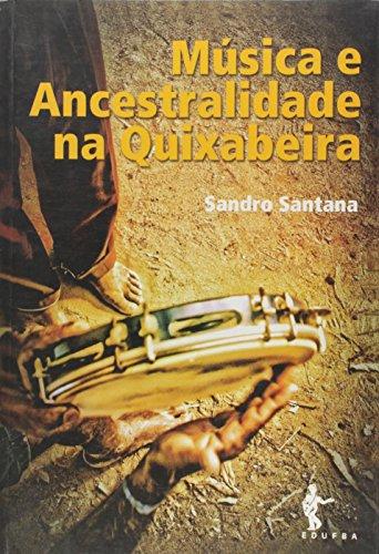 Música e ancestralidade na Quixabeira.: Santana, Sandro -