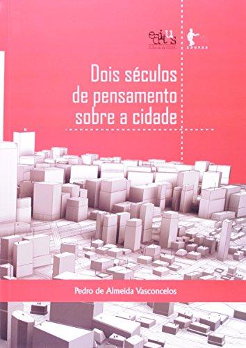 9788523209940: Dois Seculos de Pensamento Sobre a Cidade