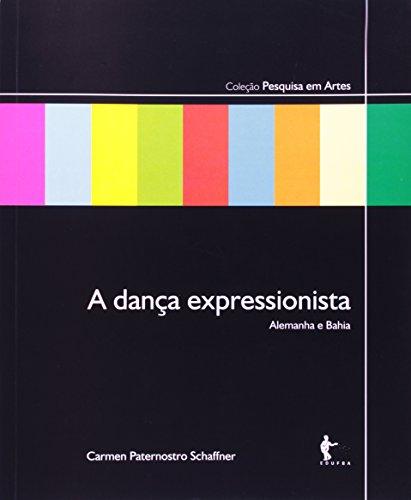 9788523210014: Danca Expressionista, A: Alemanha e Bahia