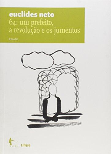 9788523210830: 64: Um Prefeito, a Revolucao e os Jumentos: Relato - Vol.7 - Colecao Euclides Neto