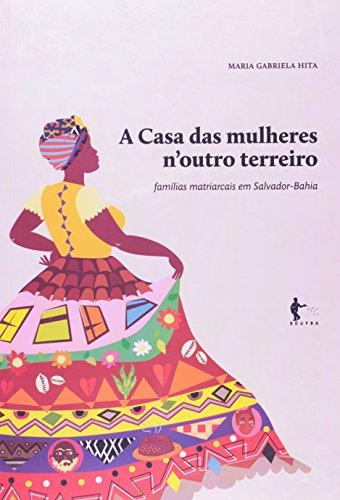 9788523211271: Casa das Mulheres N Outro Terreiro, A: Famil'as Matriarcais em Salvador