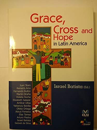 Grace, Cross and Hope in Latin America: Israel Batista