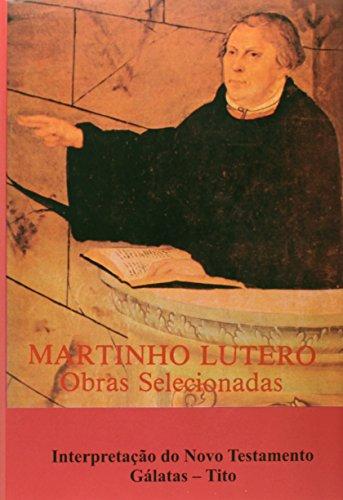 9788523308995: Martinho Lutero - Obras Selecionadas - V. 10 - Nt - Galatas - Tito (Em Portuguese do Brasil)