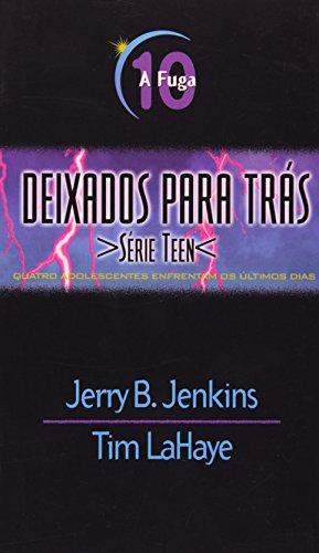 9788524302725: Deixados Para Tras Teen - V. 10 - A Fuga (Em Portuguese do Brasil)