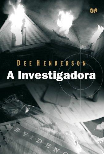 9788524303272: Investigadora, A - Serie Dee Henderson