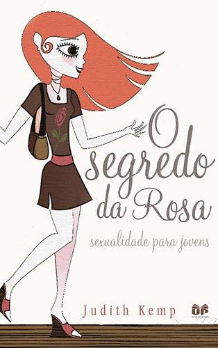 9788524303821: Segredo da Rosa, O: Sexualidade Para Jovens