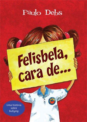 9788524304118: Felisbela, Cara de