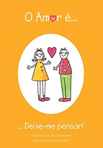 9788524304224: O Amor É... Deixe-me Pensar! (Em Portuguese do Brasil)