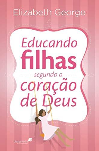 9788524304514: Educando Filhas Segundo o Coracao de Deus