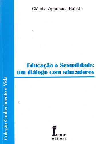 9788524409769: Educacao e Sexualidade: Um Dialogo com Educadores
