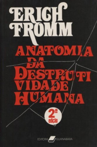 9788524501432: Anatomia da Destrutividade Humana