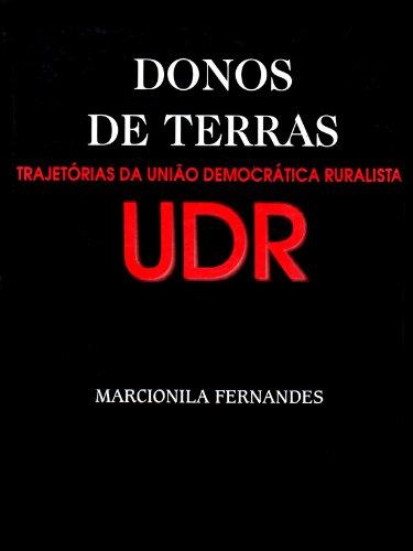 9788524701900: Donos de terras: Trajetórias da União Democrática Ruralista-UDR (Portuguese Edition)