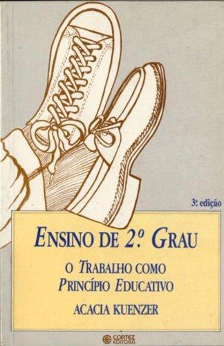 9788524901355: Ensino de 2o. grau: O trabalho como princípio educativo (Portuguese Edition)