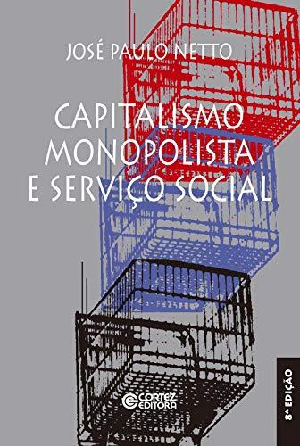 9788524903946: Capitalismo monopolista e serviço social (Portuguese Edition)