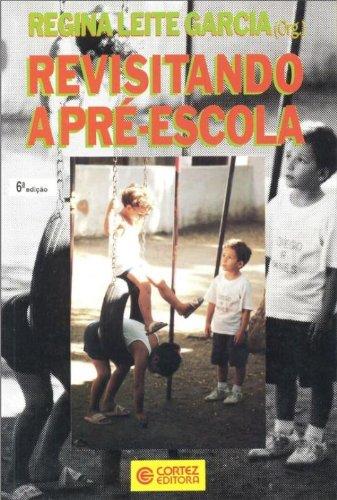 9788524904967: Revisitando a pré-escola (Portuguese Edition)