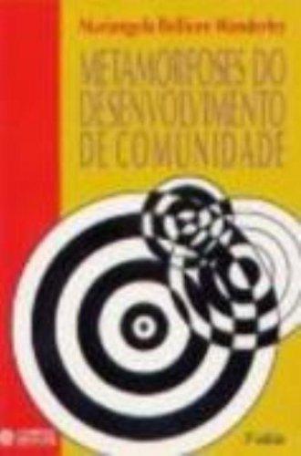 Metamorfoses do desenvolvimento de comunidade (Portuguese Edition): Mariangela Belfiore Wanderley